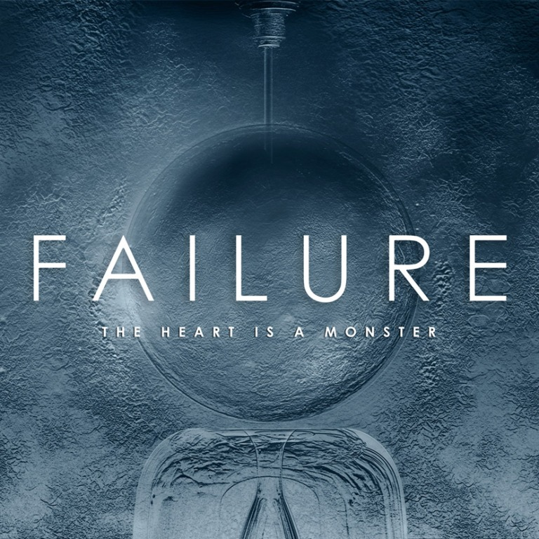 failuretheheartisamonster